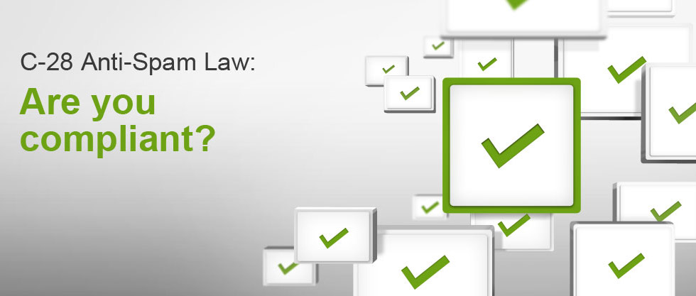 C-28 Anti-Spam Law: Are you compliant?